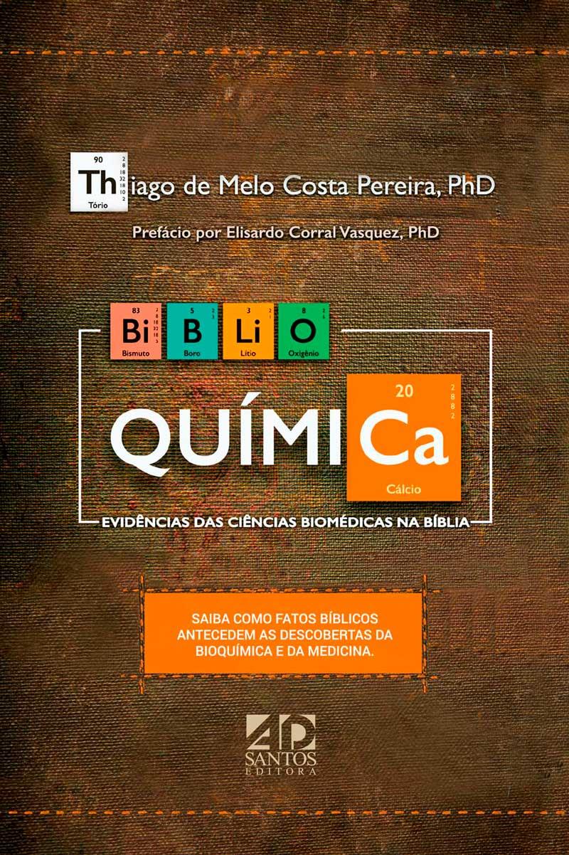 Biblioquímica Evidências das ciências biomédicas na Bíblia | Thiago de Melo Costa Pereira