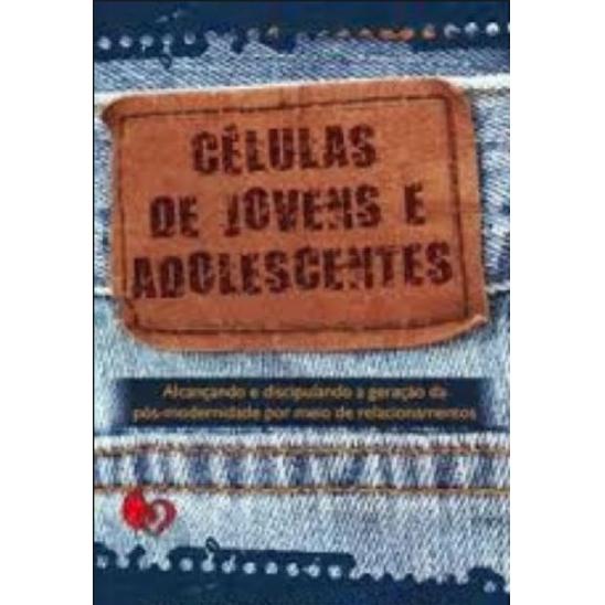 Células de Jovens e Adolescentes - Brian Sauder e Sarah Mohler