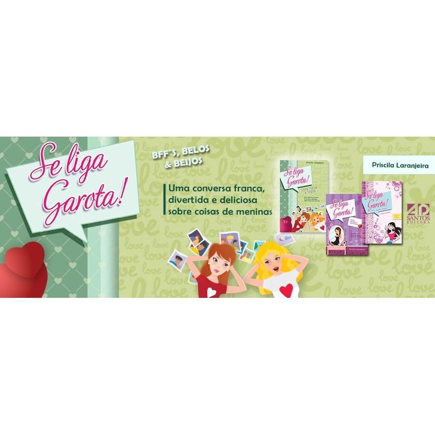 COMBO ESPECIAL    SE LIGA, GAROTA! com 4 livros