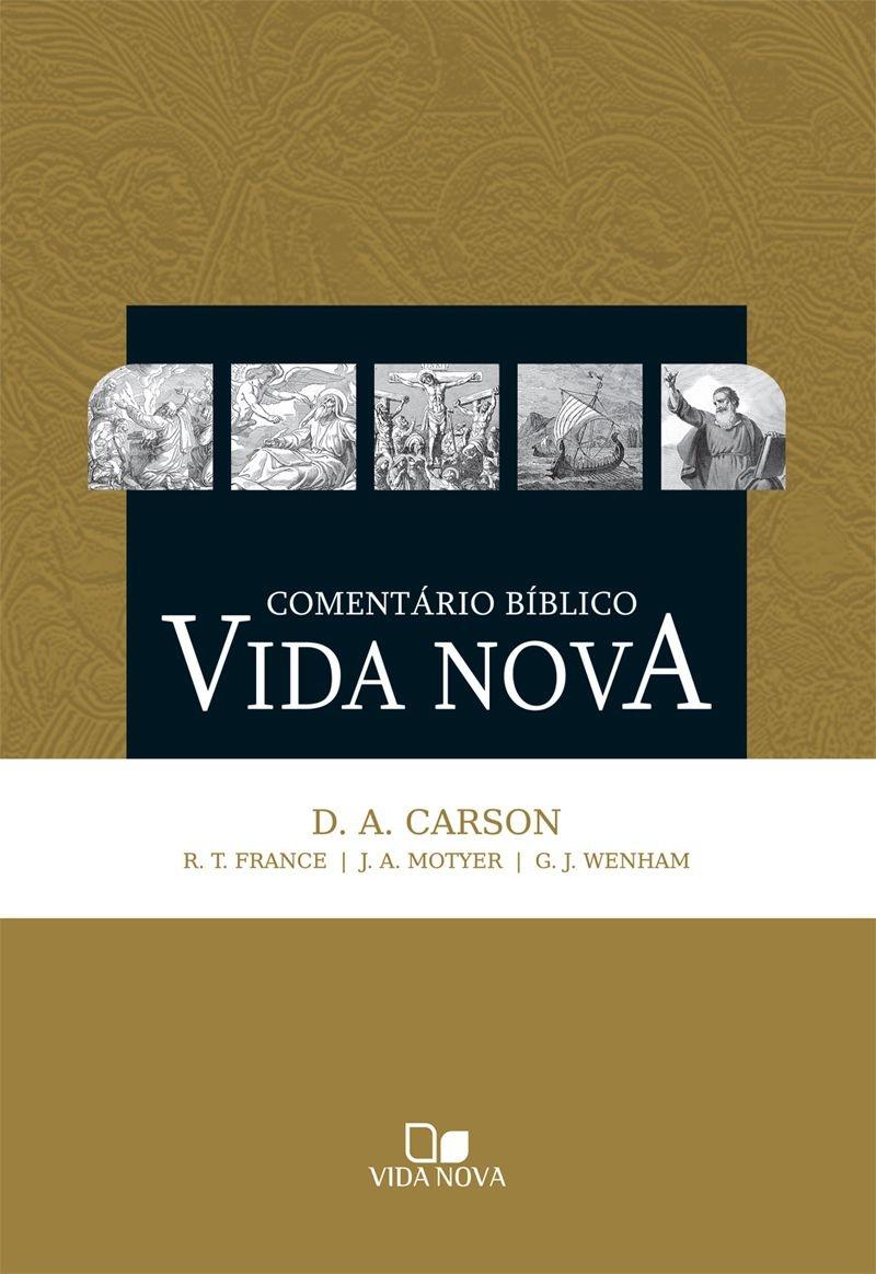 Comentário Bíblico Vida Nova - D. A. CARSON,R. T. FRANCE,J. A. MOTYER,G. J. WENHAM