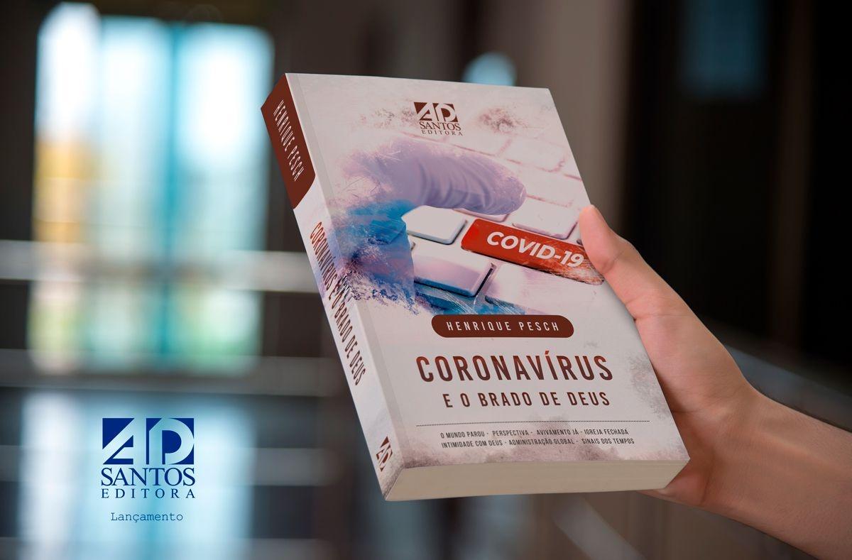 CORONAVÍRUS E O BRADO DE DEUS | HENRIQUE PESCH