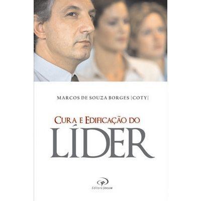 CURA E EDIFICAÇÃO DO LÍDER   MARCOS DE SOUZA BORGES (COTY)