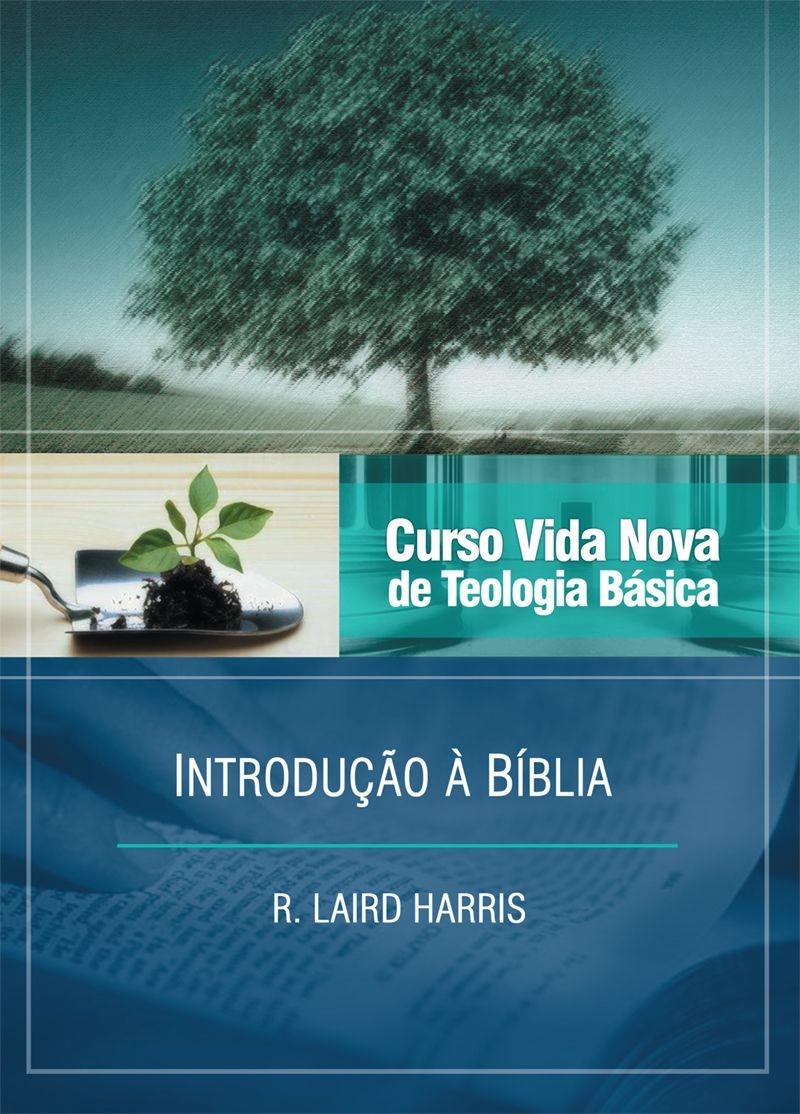 Curso Vida Nova de Teologia básica - Vol. 1 - Introdução à Bíblia  - R. LAIRD HARRIS