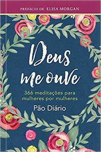 DEUS ME OUVE   366 MEDITAÇÕES PARA MULHERES POR MULHERES