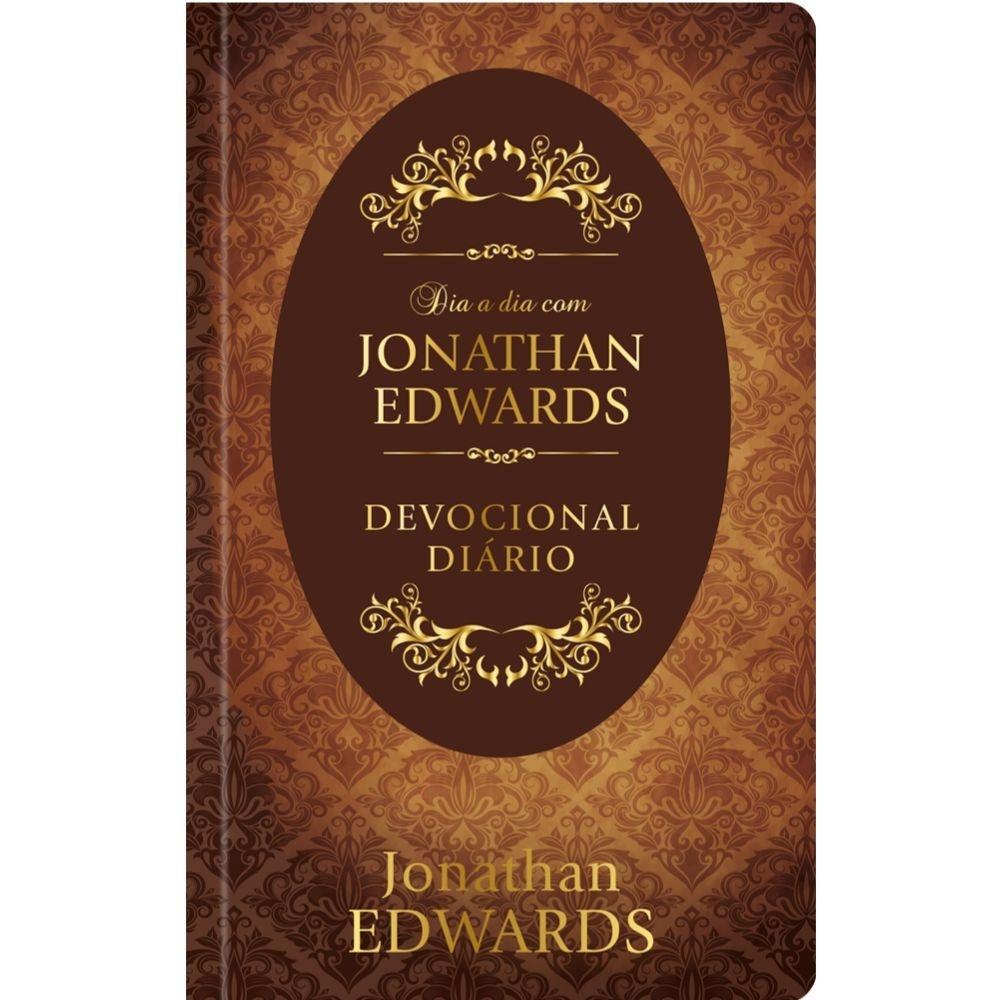 Dia A Dia Com Jonathan Edwards - Devocional Diário