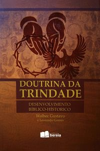 Doutrina da trindade: desenvolvimento bíblico-hístorico