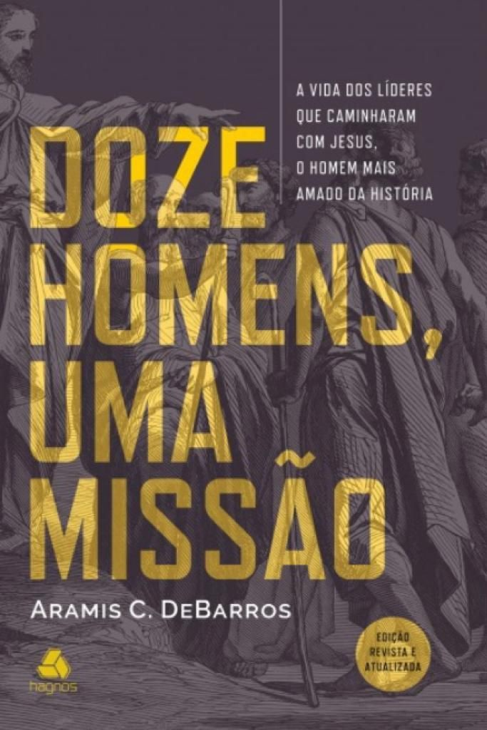 DOZE HOMENS, UMA MISSÃO   ARAMIS C. DE BARROS