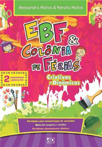 EBF & Colônia de Férias Criativas e Dinâmicas - Alessandra Matos e Renata Matos