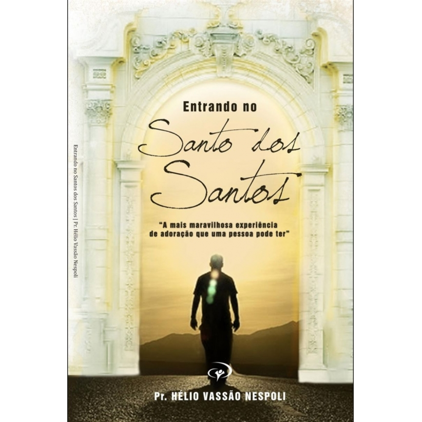 Entrando no Santo dos Santos - Hélio Vassão Nespoli