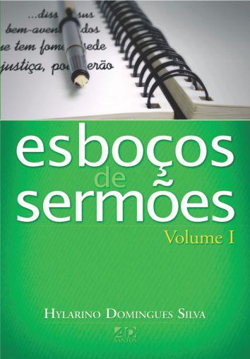 Esboços de Sermões Volume I - Hylarino D. Silva