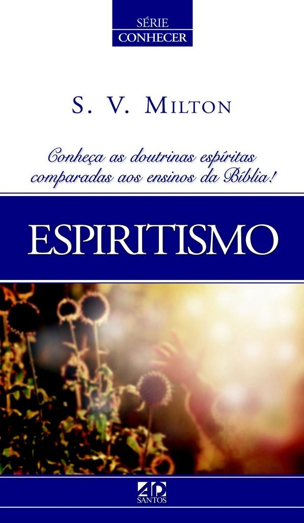 Espiritismo - S.V. Milton