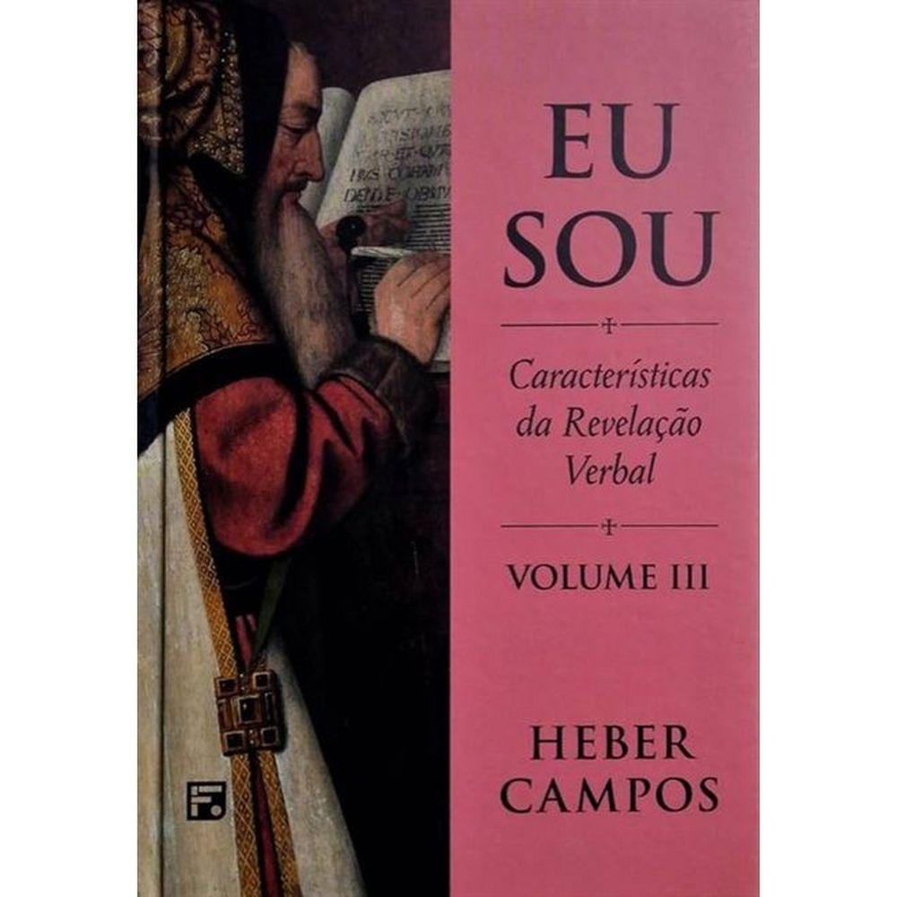Eu Sou: características da revelação verbal - volume III   Heber Campos