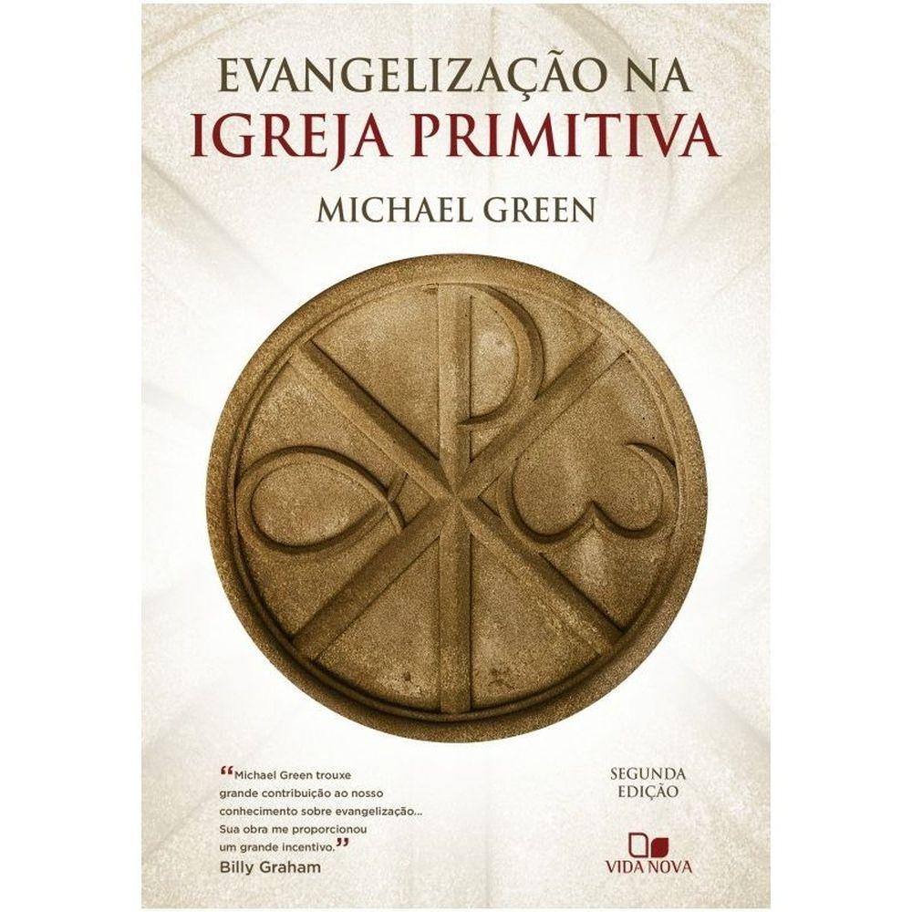 Evangelização na igreja primitiva - 2aEd.   Michael Green