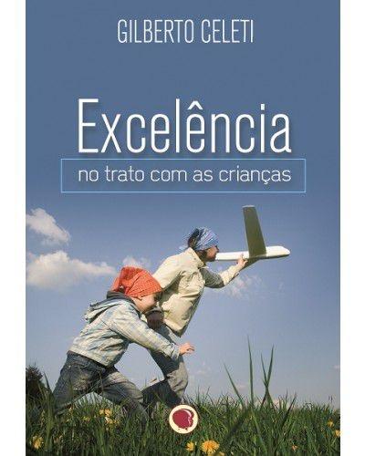 EXCELENCIA NO TRATO COM AS CRIANCAS