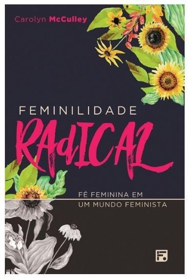 Feminilidade Radical   CAROLYN MCCULLEY