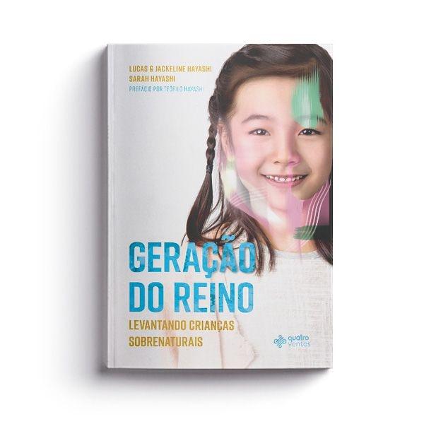 GERAÇÃO DO REINO - LEVANTANDO CRIANÇAS SOBRENATURAIS