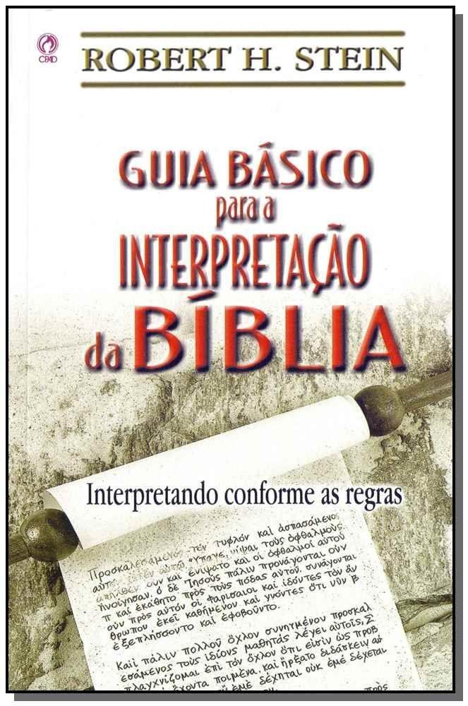 Guia Básico de Interpretação da Bíblia | Robert H. Stein