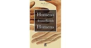HOMENS ACONSELHANDO HOMENS Dr. John D. Street