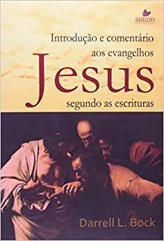 Jesus segundo as escrituras | Introdução e comentário aos evangelhos