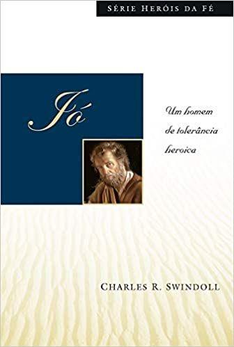 JÓ - SÉRIE HEROIS DA FÉ | CHARLES SWINDOLL