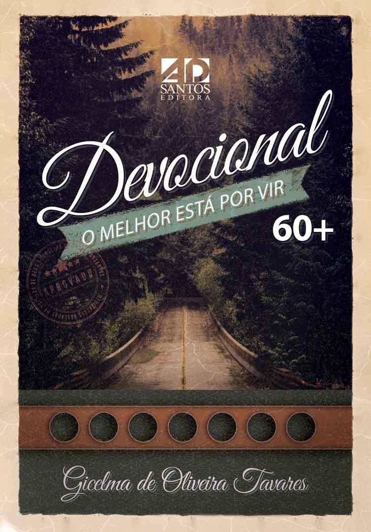 LANÇAMENTO   DEVOCIONAL O MELHOR ESTÁ POR VIR   60+
