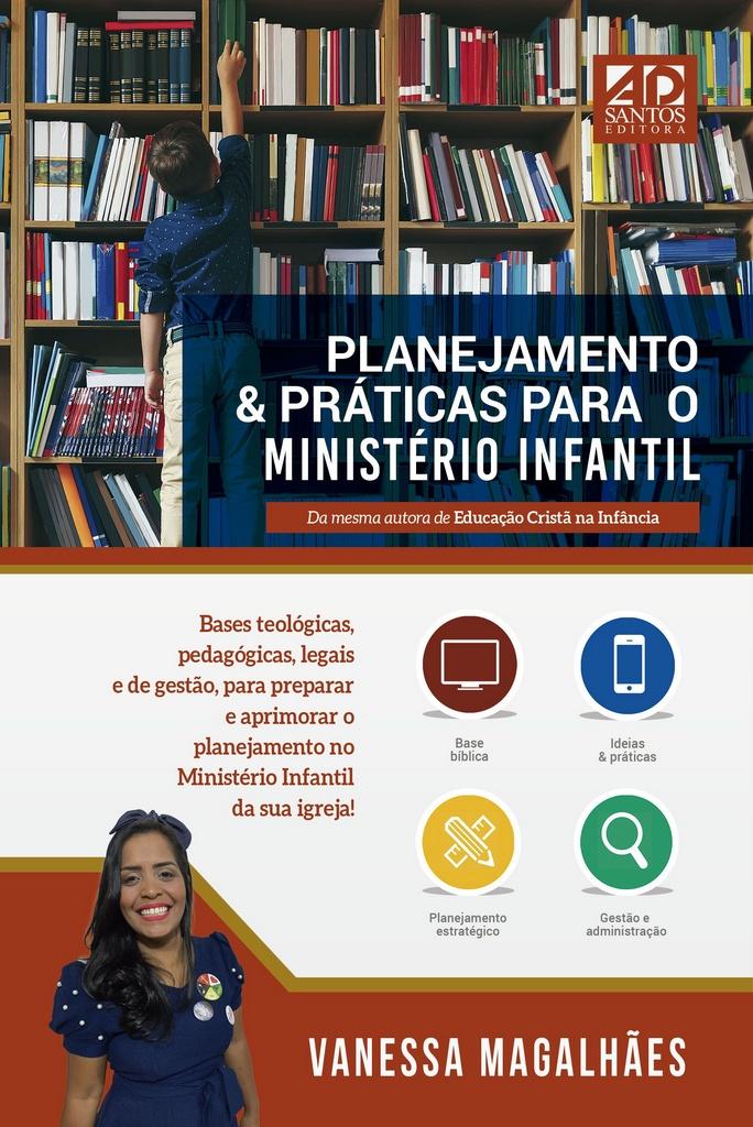 LANÇAMENTO   PLANEJAMENTO & PRÁTICAS PARA O MINISTÉRIO INFANTIL   VANESSA MAGALHÃES