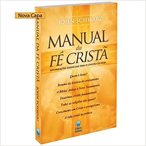 Manual da fé cristã   JOHN SCHWARZ