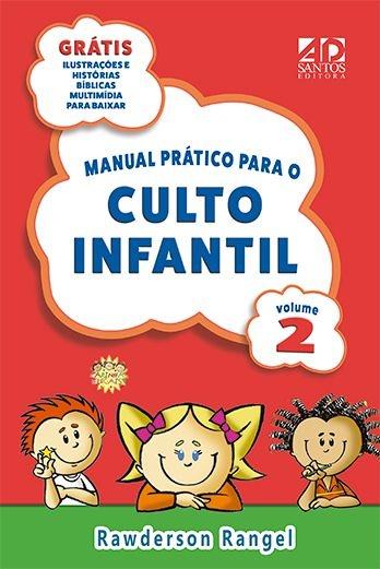 Manual Prático para o Culto Infantil Volume 2 - Rawderson Rangel