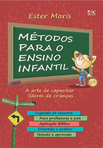 Métodos para o Ensino Infantil   Ester Maris