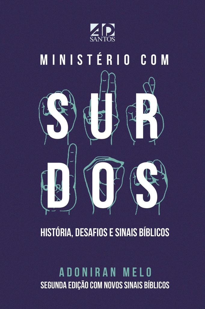 Ministério com Surdos - Como implantar um Ministério com Surdos (2a.Ed) -  Adoniran Melo