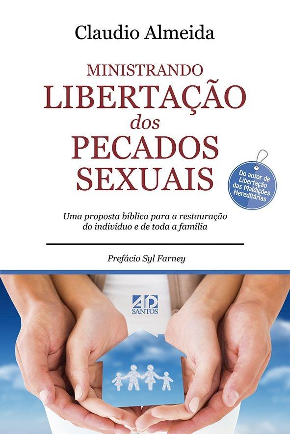 Ministrando Libertação dos Pecados Sexuais  |  Cláudio Almeida