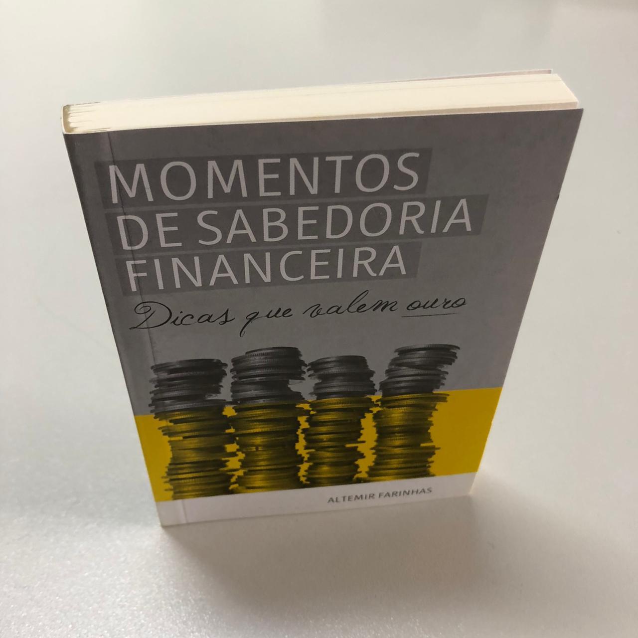 Momentos de Sabedoria Financeira - Dicas que Valem Ouro | Altemir Farinhas