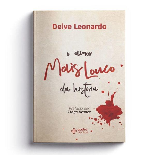 O Amor mais louco da história | Deive Leonardo