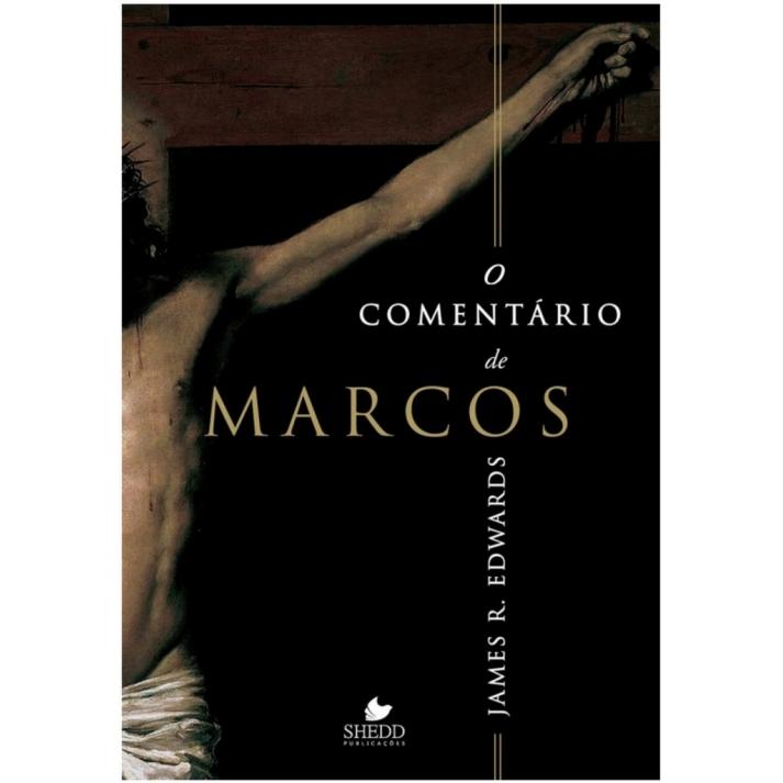 O Comentário de Marcos | JAMES R. EDWARDS