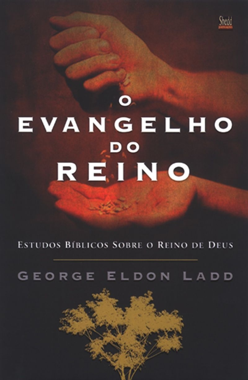 O Evangelho do Reino- GEORGE ELDON LADD