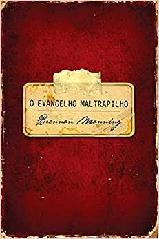O Evangelho Maltrapilho | Brennan Manning