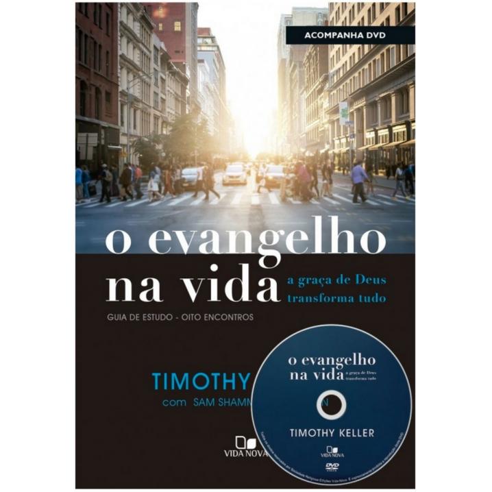 O Evangelho na vida + DVD com palestras - TIMOTHY KELLER