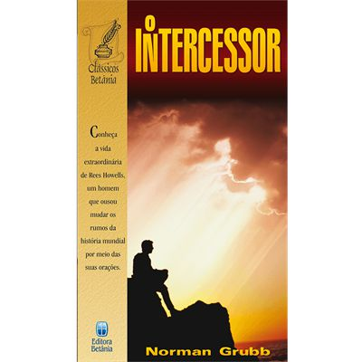 O Intercessor  Norman Grubb