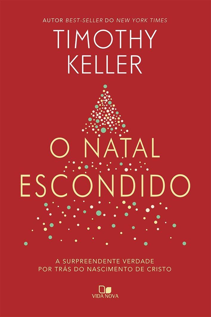 O Natal escondido   TIMOTHY KELLER