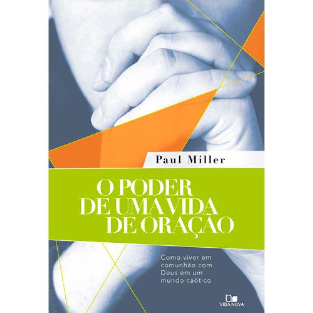 O PODER DE UMA VIDA DE ORAÇÃO   PAUL MILLER