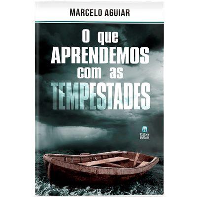 O QUE APRENDEMOS COM AS TEMPESTADES | MARCELO AGUIAR