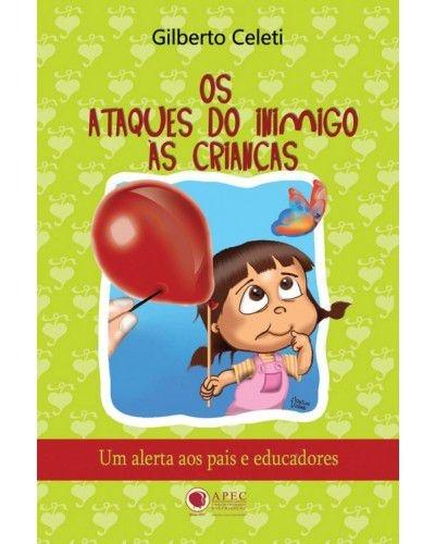 OS ATAQUES DO INIMIGO AS CRIANÇAS
