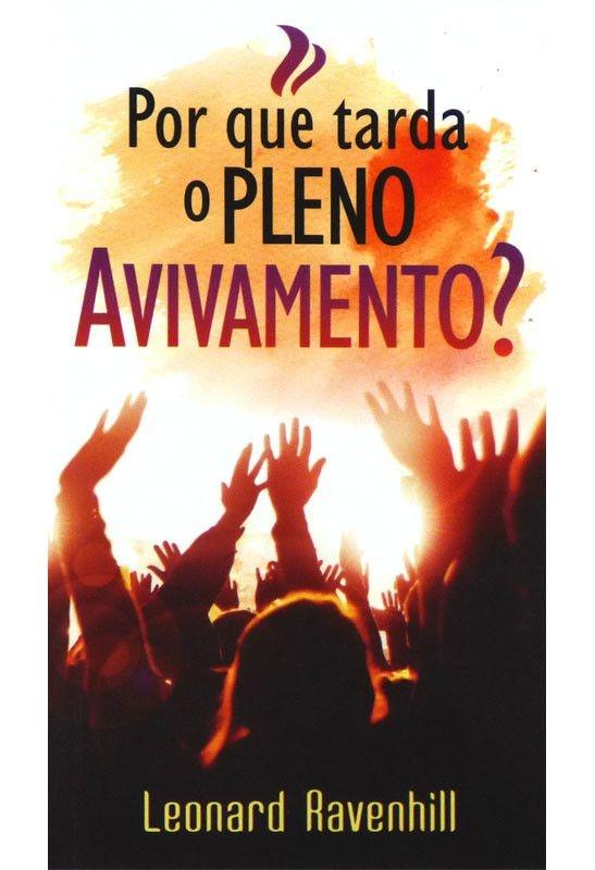 POR QUE TARDA O PLENO AVIVAMENTO? - LEONARD RAVENHILL