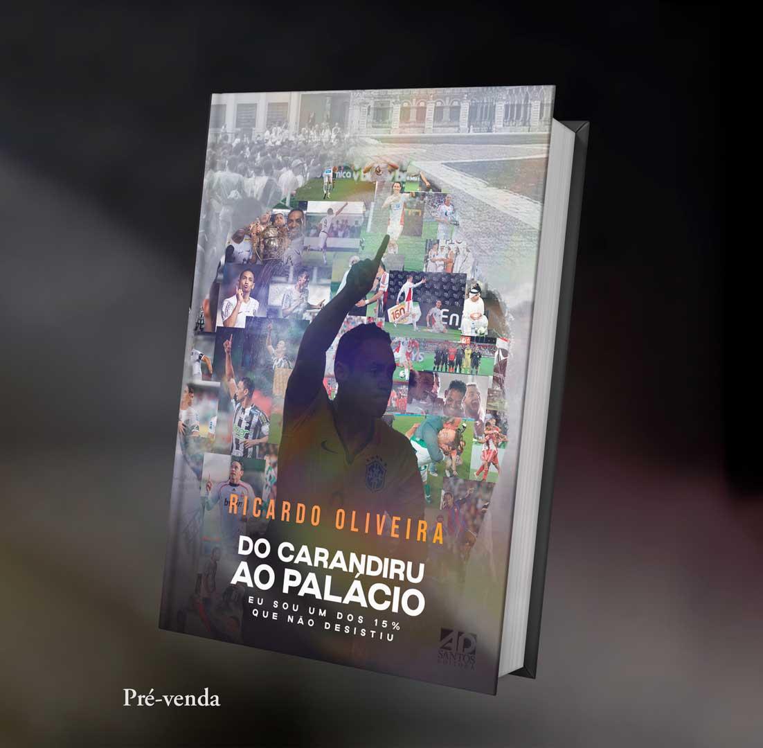 PRÉ VENDA| DO CARANDIRU AO PALÁCIO | Ricardo Oliveira
