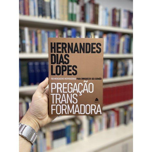 PREGAÇÃO TRANSFORMADORA   HERNANDES DIAS LOPES