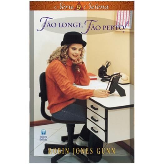 Selena - Volume 09 - Tão Longe, Tão Perto! - Robin Jones Gunn