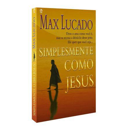 Simplesmente como Jesus   Max Lucado
