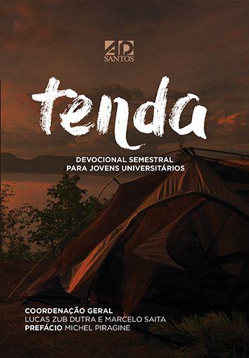 Tenda   Devocional semestral para Universitários   Lucas Zub Dutra e Marcelo Saita
