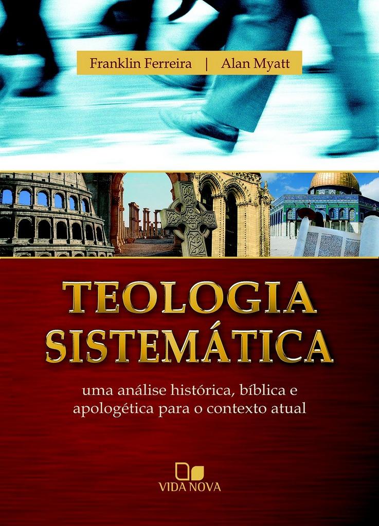 Teologia Sistemática - Franklin e Myatt  -   FRANKLIN FERREIRA  , ALAN MYATT