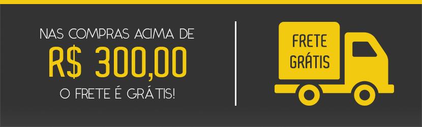 Frete grátis para todo Brasil com compras a Partir de R$300,00